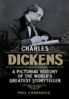 Charles Dickens: His Life and Times: A Pictorial Biography of the World's Greatest Storyteller (Paperback)