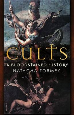 Cults: The Bloodstained History of Organised Religion (Paperback)