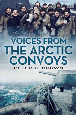 Voices from the Arctic Convoys (Paperback)