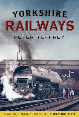 Yorkshire Railways from the Yorkshire Post Archives (Paperback)