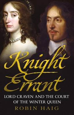Knight Errant: Lord Craven and the Court of the Queen of Bohemia (Hardback)