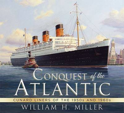Conquest of the Atlantic: Cunard Liners of the 1950s and 1960s (Paperback)