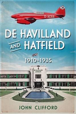 De Havilland in Hatfield: The Golden Years 1930-35 (Paperback)