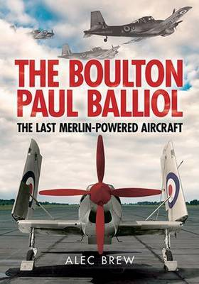 Boulton Paul Balliol: The Last Merlin-Powered Aircraft (Paperback)
