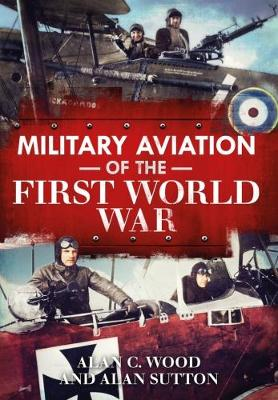 Military Aviation in the First World War (Paperback)