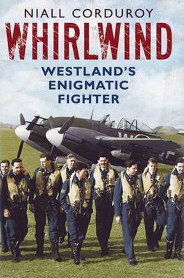 Whirlwind: Westland'S Enigmatic Fighter (Paperback)