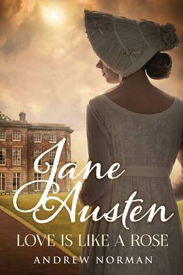 Jane Austen: Love is Like a Rose (Hardback)
