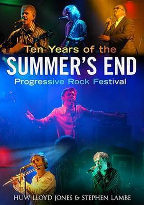 Ten Years of the Summer's End Progressive Rock Festival (Paperback)