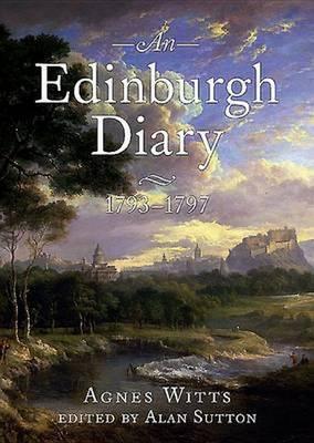 Edinburgh Diary 1793 1798 (Hardback)