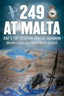249 at Malta: Raf'S Top-Scoring Fighter Squadron (Hardback)