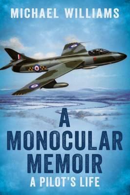 Monocular Memoir: A Pilot's Life (Paperback)