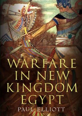 Warfare in New Kingdom Egypt (Hardback)