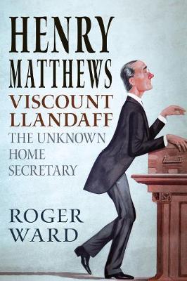Henry Matthews, Viscount Llandaff: The Unknown Home Secretary (Paperback)