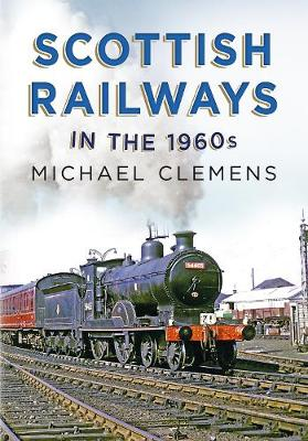 Scottish Railways in the 1960s (Hardback)
