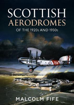 Scottish Aerodromes of the 1920s and 1930s (Hardback)