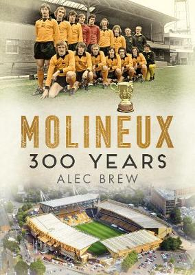 Molineux: 300 Years (Paperback)