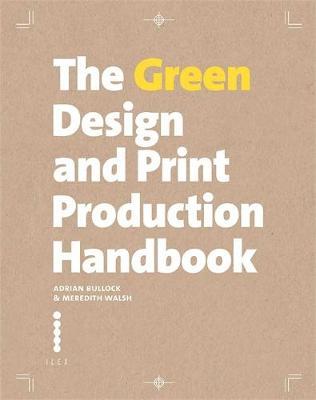 The Green Design and Print Production Handbook (Hardback)