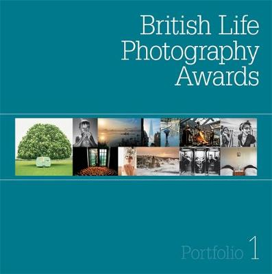 The British Life Photography Awards: Portfolio 1: The winning images from the inaugural British Life Photography Awards (Hardback)
