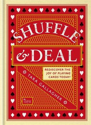 Shuffle & Deal: Rediscover the joy of playing cards today (Hardback)