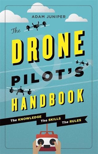The Drone Pilot's Handbook (Paperback)
