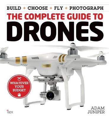 The Complete Guide to Drones (Paperback)