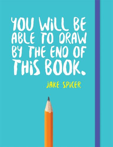 You Will be Able to Draw by the End of This Book - You Will be Able to Draw ... (Paperback)