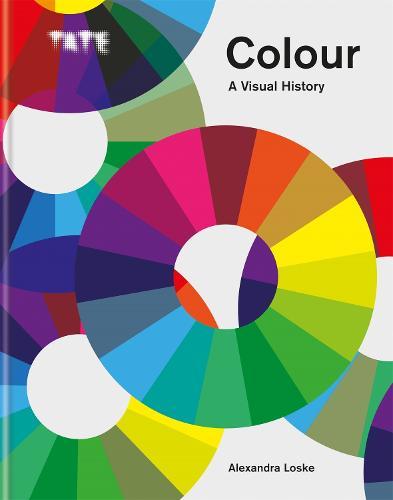 Tate: Colour: A Visual History - Tate (Hardback)