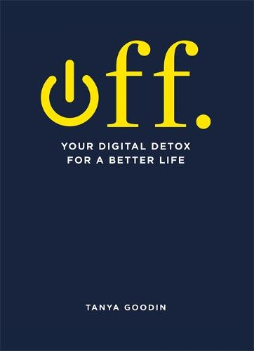 OFF. Your Digital Detox for a Better Life - Digital Detox (Paperback)