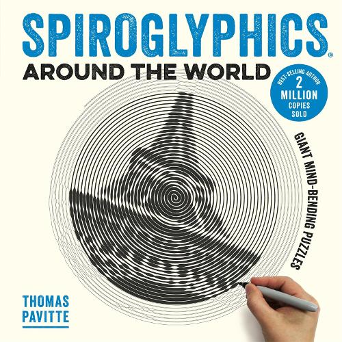 Spiroglyphics Around the World: Colour and reveal your favourite places in these 20 mind-bending puzzles - Spiroglyphics (Paperback)