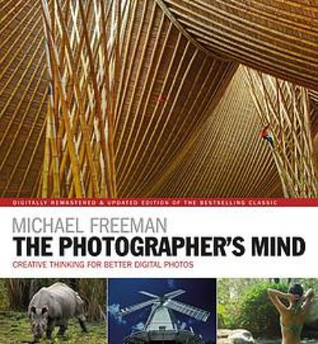 The Photographer's Mind Remastered: Creative Thinking for Better Digital Photos - The Photographer's Eye (Paperback)
