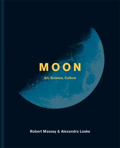 Moon: Art, Science, Culture (Hardback)