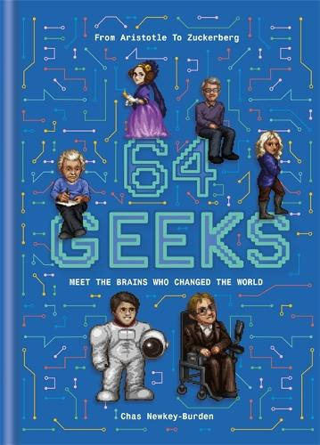 64 Geeks: The Brains Who Shaped Our World (Hardback)