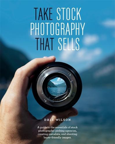 Take Stock Photography That Sells: Earn a living doing what you love (Paperback)