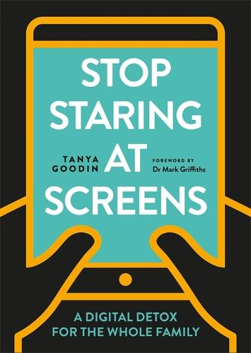 Stop Staring at Screens: A Digital Detox for the Whole Family - Digital Detox (Paperback)