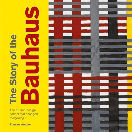 The Story of the Bauhaus - The Story of ... (Paperback)