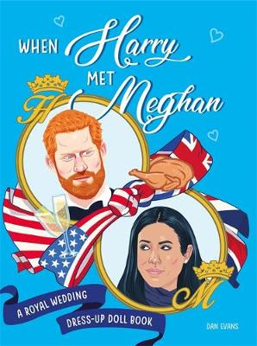 When Harry Met Meghan: A Royal Wedding Dress-Up Doll Book (Paperback)