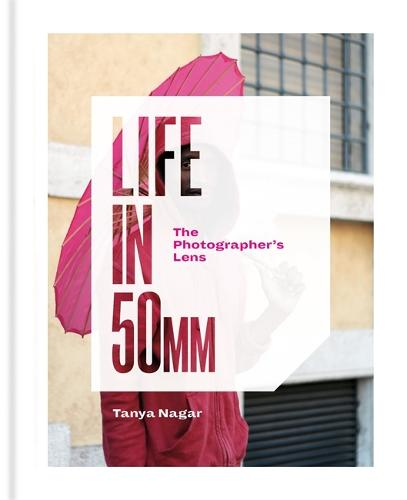 Life in 50mm: The Photographer's Lens (Hardback)