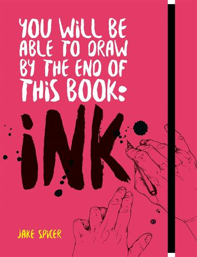 You Will Be Able to Draw by the End of this Book: Ink - You Will be Able to Draw ... (Paperback)