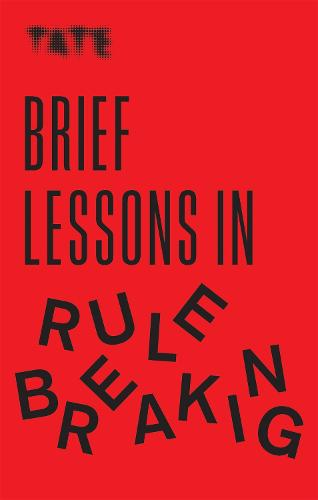 Tate: Brief Lessons in Rule Breaking - Tate (Paperback)