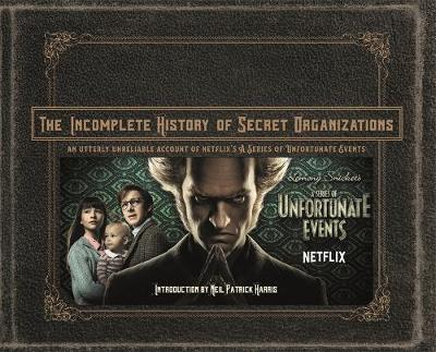 The Incomplete History of Secret Organizations (Hardback)