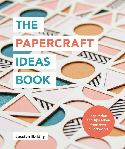 The Papercraft Ideas Book (Paperback)