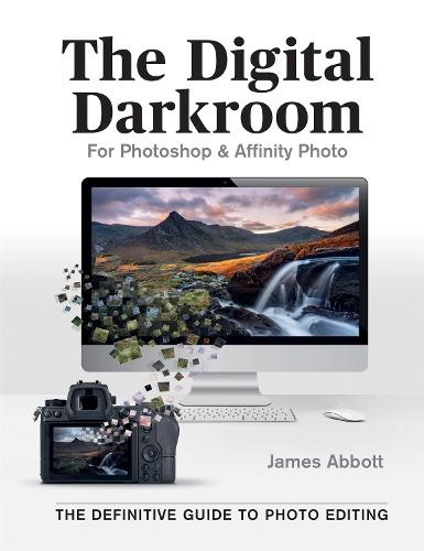 The Digital Darkroom: The Definitive Guide to Photo Editing (Paperback)