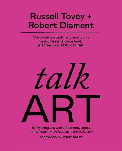Talk Art: Everything you wanted to know about contemporary art but were afraid to ask (Paperback)