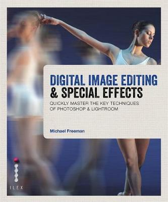 Digital Image Editing & Special Effects: Master the Key Techniques of Photoshop & Lightroom (Paperback)