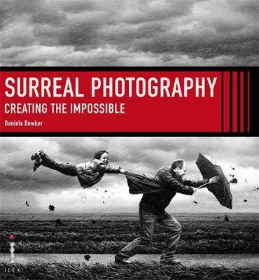 Surreal Photography: Creating the Impossible (Paperback)