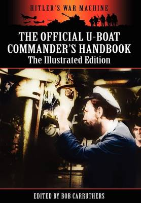 The Official U-boat Commander's Handbook - The Illustrated Edition (Hardback)