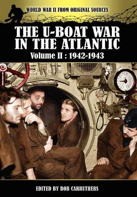 The U-Boat War in the Atlantic Volume 2: 1942-1943 (Hardback)