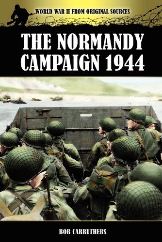 The Normandy Campaign 1944 (Paperback)