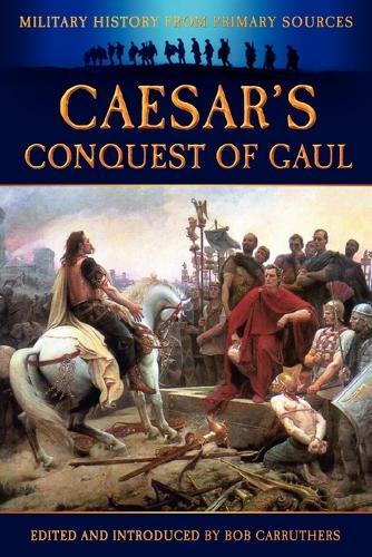 Caesar's Conquest of Gaul (Paperback)