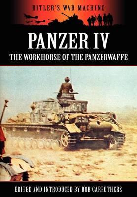Panzer IV - The Workhorse of the Panzerwaffe (Hardback)